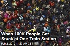 When 100K People Get Stuck at One Train Station