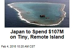 Japan to Spend $107M on Tiny, Remote Island