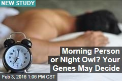 Morning Person or Night Owl? Your Genes May Decide