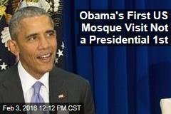 Obama's First US Mosque Visit Not a Presidential 1st