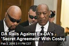 DA Rails Against Ex-DA's 'Secret Agreement' With Cosby