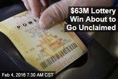 $63M Lottery Win About to Go Unclaimed