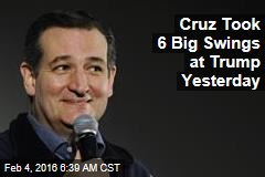Cruz Took 6 Big Swings at Trump Yesterday