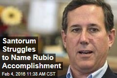 Santorum Struggles to Name Rubio Accomplishment