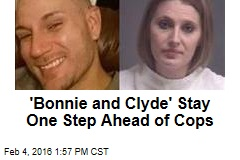 'Bonnie and Clyde' Stay One Step Ahead of Cops
