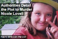 Authorities Detail the Plot to Murder Nicole Lovell