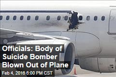 Officials: Body of Suicide Bomber Blown Out of Plane