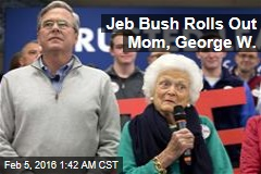 Jeb Bush Rolls Out Mom, George W.