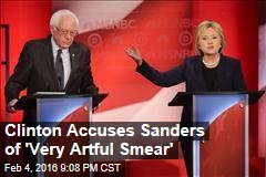Clinton Accuses Sanders of 'Very Artful Smear'
