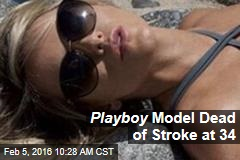 Playboy Model Dead of Stroke at 34