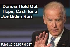 Donors Hold Out Hope, Cash for a Joe Biden Run