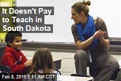 It Doesn't Pay to Teach in South Dakota