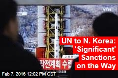 UN to N. Korea: 'Significant' Sanctions on the Way