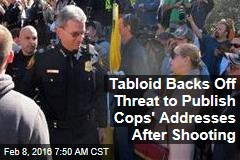 Tabloid Backs Off Threat to Publish Cops' Addresses After Shooting