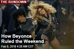 How Beyoncé Ruled the Weekend