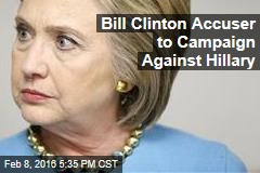 Bill Clinton Accuser to Campaign Against Hillary