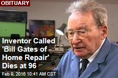 Inventor Called 'Bill Gates of Home Repair' Dies at 96