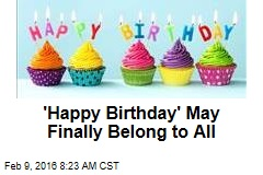 'Happy Birthday' May Finally Belong to All