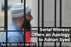 Serial Witness Offers an Apology to Adnan Syed