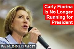 Carly Fiorina Is No Longer Running for President