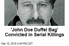 'John Doe Duffel Bag' Convicted in Serial Killings