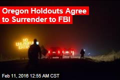 Oregon Holdouts Agree to Surrender to FBI