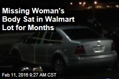 Missing Woman's Body Sat in Walmart Lot for Months