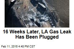 16 Weeks Later, LA Gas Leak Has Been Plugged