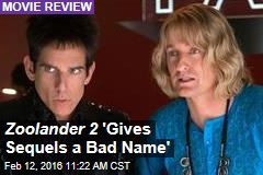 Zoolander 2 'Gives Sequels a Bad Name'