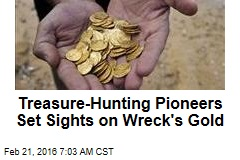 Treasure-Hunting Pioneers Set Sights on Wreck's Gold