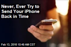 Never, Ever Try to Send Your iPhone Back in Time