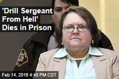 'Drill Sergeant From Hell' Dies in Prison