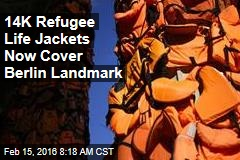 14K Refugee Life Jackets Now Cover Berlin Landmark