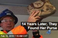14 Years Later, They Found Her Purse
