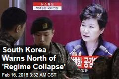 S. Korea Warns North of 'Regime Collapse'