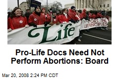 Pro-Life Docs Need Not Perform Abortions: Board