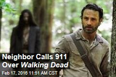 Neighbor Calls 911 Over Walking Dead