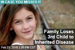 Family Loses Third Child to Inherited Disease