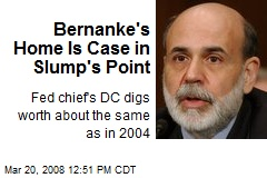 Bernanke's Home Is Case in Slump's Point