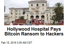 Hollywood Hospital Pays Ransom to Hackers