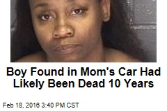 Boy Found in Mom's Car Had Likely Been Dead 10 Years