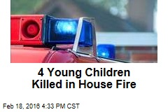 4 Young Children Killed in House Fire