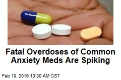 Fatal Overdoses of Common Anxiety Meds Are Spiking