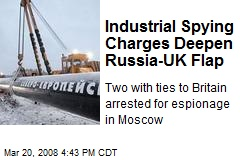 Industrial Spying Charges Deepen Russia-UK Flap