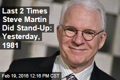 Last 2 Times Steve Martin Did Stand-Up: Yesterday, 1981