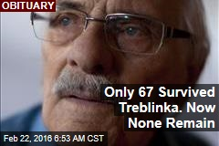 Last Treblinka Death Camp Survivor Has Died