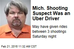 Mich. Shooting Suspect Was an Uber Driver