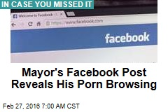 Mayor's Facebook Post Reveals His Porn Browsing
