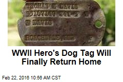 WWII Hero's Dog Tag Will Finally Return Home