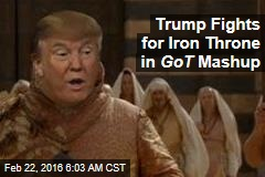 Trump Fights for Iron Throne in GoT Mashup